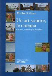 """""""Un art sonore, le cinéma"""" de Michel Chion"""